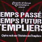 Temps passés, Temps futurs, Templiers